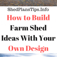 how to build farm shed ideas