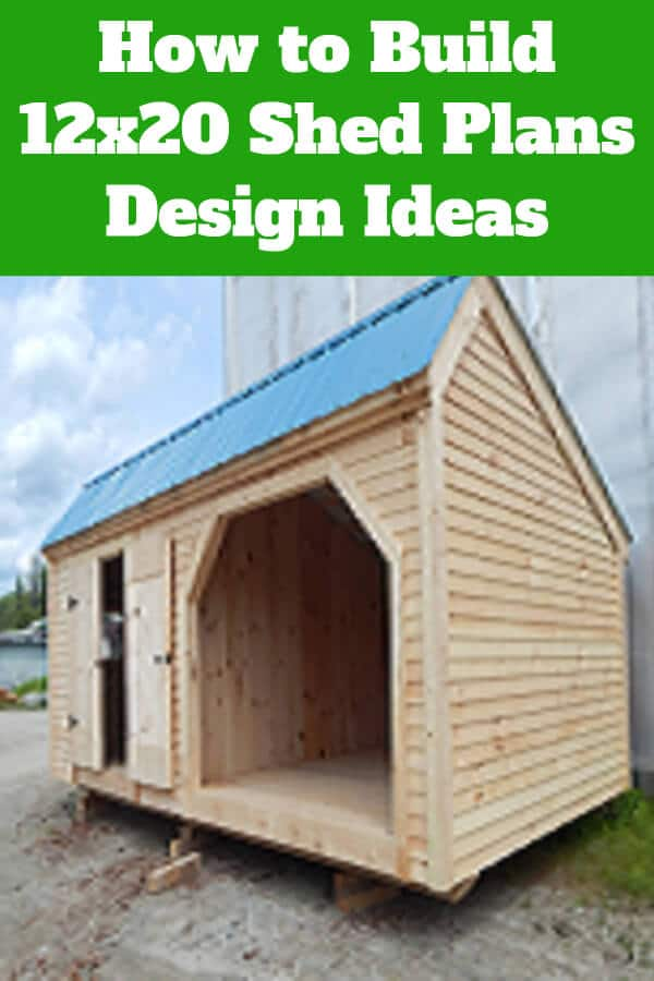 How To Build 12x20 Shed Plans Design Ideas Guide
