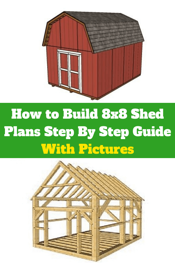 How to Build8x8 Shed Plans Step By Step Guide With Pictures