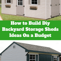 How to Build Diy Backyard Storage Sheds Ideas On a Budget