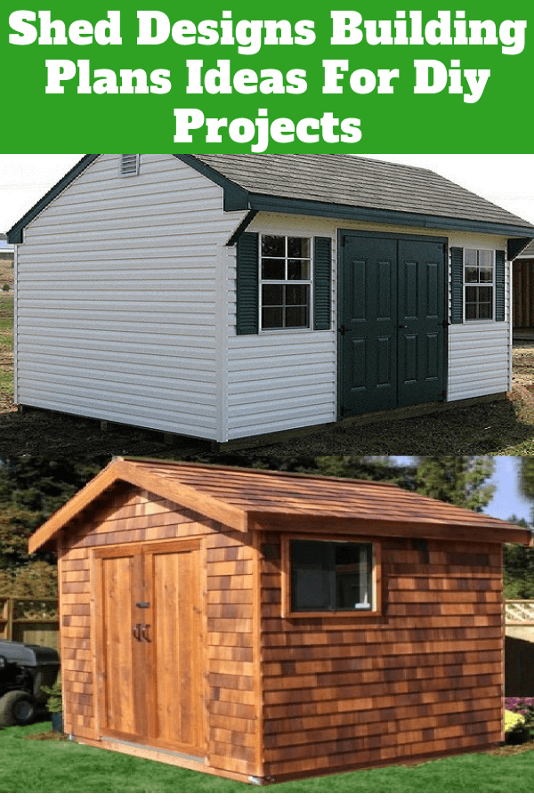 Shed Designs Building Plans Ideas For Diy Projects