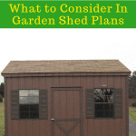 Diy Garden Shed Plans, What to Consider In Garden Shed Plans