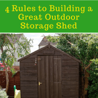 Outdoor Storage Shed Plans Ideas, 4 Rules to Building a Great Shed