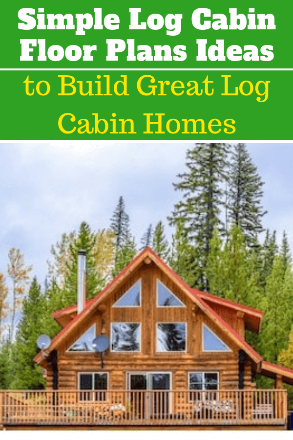 Simple Log Cabin Floor Plans Ideas